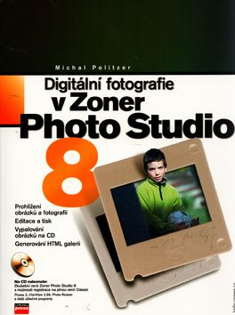 Michal Politzer: Digitální fotografie v Zoner Photo Studio 8 cena od 176 Kč
