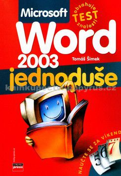 COMPUTER PRESS Microsoft Word 2003 jednoduše cena od 99 Kč