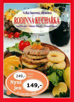 Knižné centrum Velká barevná obrazová Rodinná kuchařka cena od 0 Kč