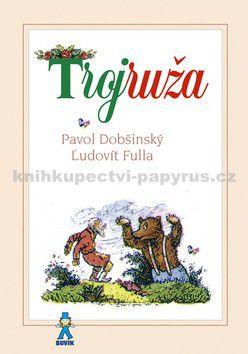 Pavol Dobšinský: Trojruža - Pavol Dobšinský cena od 178 Kč
