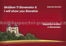 Gabriela Revická: Ukážem Ti Slovensko II. I will show you Slovakia - Gabriela Revická cena od 0 Kč