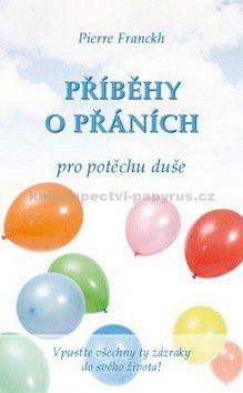 Pierre Franckh: Příběhy o přáních pro potěchu duše cena od 167 Kč