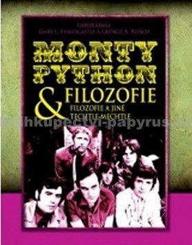 George A. Reisch, Gary L. Hardcasle: Monty Python & filozofie: filozofie a jiné techtle mechtle cena od 80 Kč