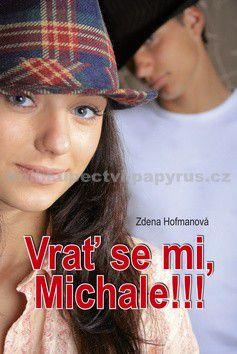 Zdena Hofmanová: Vrať se mi, Michale!!! cena od 125 Kč