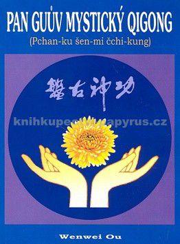 Ou Wenwei: Pan Guův mystický qigong cena od 115 Kč