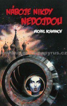 Michail Achmanov: Náboje nikdy nedojdou cena od 180 Kč