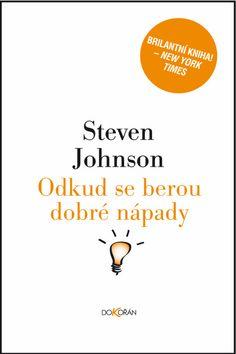 Steven Johnson: Odkud se berou dobré nápady cena od 291 Kč