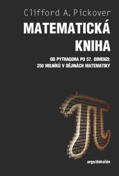 Clifford Pickover: Matematická kniha cena od 473 Kč