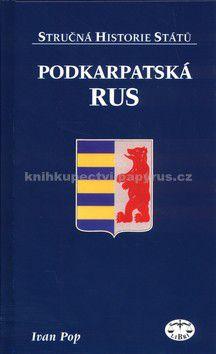 Ivan Pop: Podkarpatská Rus - Stručná historie států (E-KNIHA) cena od 0 Kč