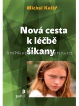 Michal Kolář: Nová cesta k léčbě šikany cena od 0 Kč