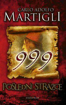 Carlo Adolfo Martigli: 999 Poslední strážce cena od 179 Kč