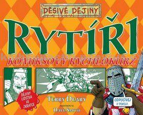 Terry Deary, Dave Smith: Rytíři - Komiksový rychlokurz cena od 79 Kč