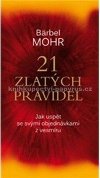 Bärbel Mohr: 21 zlatých pravidel cena od 66 Kč