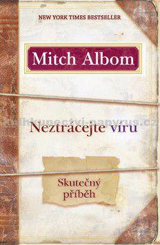 Mitch Albom: Neztrácejte víru cena od 0 Kč