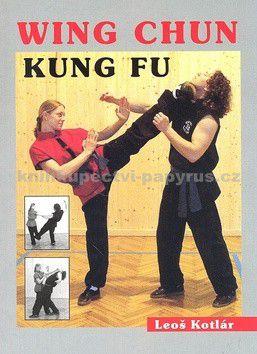 Leoš Kotlár: Wing Chun kung fu cena od 186 Kč