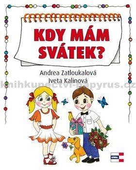 Iveta Kalinová, Andrea Zatloukalová: Kdy mám svátek? cena od 104 Kč