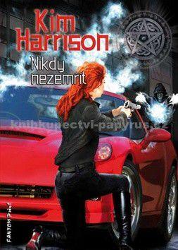 Kim Harrison: Rachel Morgan 3 - Nikdy nezemřít cena od 73 Kč