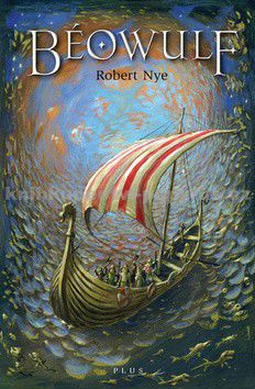 Robert Nye: Béowulf cena od 67 Kč
