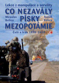 Tomáš Belica, Miroslav Belica: Co nezavály písky Mezopotámie - Češi a Irák 1990-2010 cena od 0 Kč