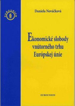 Daniela Nováčková: Ekonomické slobody vnútorného trhu Európskej únie cena od 187 Kč