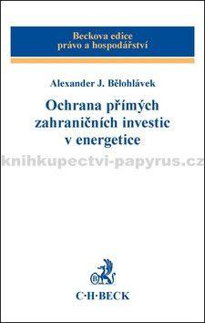 C.H.Beck Ochrana přímých zahraničních investic v energetice cena od 618 Kč