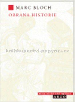 Marc Bloch: Obrana historie aneb historik a jeho řemeslo cena od 188 Kč