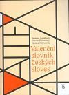Václava Kettnerová, Markéta Lopatková, Zdeněk Žabokrtský: Valenční slovník českých sloves cena od 246 Kč