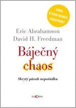 Eric Abrahamson, David H. Freedman: Báječný chaos cena od 0 Kč