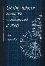 Petr Vopěnka: Úhelný kámen evropské vzdělanosti a moci - 4. vydání cena od 776 Kč