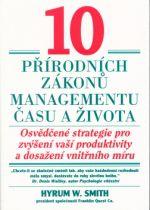 Hyrum W. Smith: 10 přírodních zákonů managementu času a života cena od 108 Kč