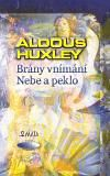 Aldous Huxley: BRÁNY VNÍMÁNÍ NEBE A PEKLO cena od 157 Kč