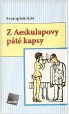 Svatopluk Káš: Z Aeskulapovy páté kapsy cena od 181 Kč