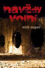 Nick Sagan: Navždy volní cena od 136 Kč