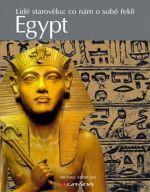 Michael Kerrigan: Egypt - lidé starověku: co nám o sobě řekli cena od 75 Kč