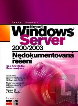 Computer Press MS Windows Server 2000/2003 Nedokumentovaná řešení - K0957 cena od 99 Kč
