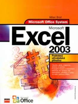 Computer Press MS Office Excel 2003 Podrobná uživatelská příručka - K0979 cena od 255 Kč