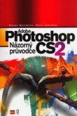 Computer Press Adobe Photoshop CS2 Názorný průvodce - K1251 cena od 509 Kč