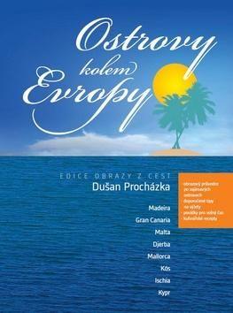 Dušan Procházka: Ostrovy kolem Evropy cena od 118 Kč