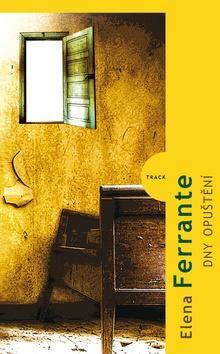 Elena Ferrante: Dny opuštění cena od 219 Kč