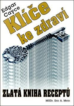 Edgar Cayce, Eric A. Mein: Klíče ke zdraví cena od 159 Kč