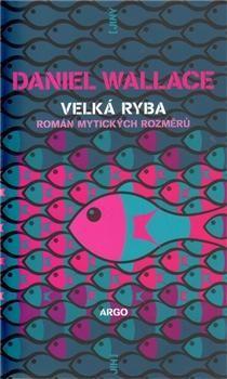 Daniel Wallace: Velká ryba cena od 170 Kč