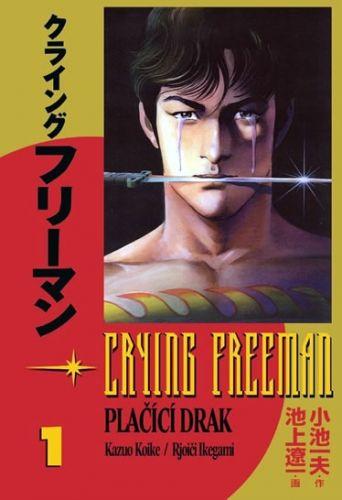 Kazuo Koike: Crying Freeman - Plačící drak #1 cena od 246 Kč