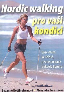 Alexandra Jurasinová: Nordic walking pro vaši kondici cena od 324 Kč