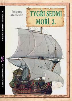 Jacques Marseille: Tygři sedmi moří 2. cena od 117 Kč