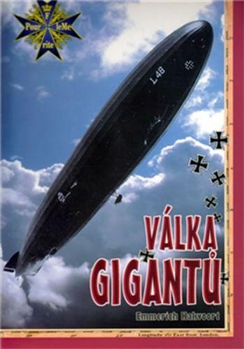 Emmerich Hakvoort: Válka gigantů - Německé vzducholodě v 1. světové válce cena od 149 Kč