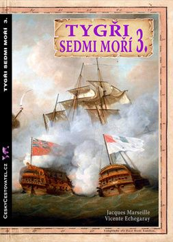 Jacques Marseille: Tygři sedmi moří 3. - Francouzští korzáři 1764 - 1856 cena od 130 Kč
