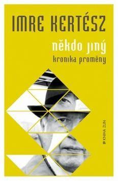 Imre Kertész: Někdo jiný cena od 113 Kč