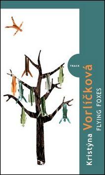 Kristýna Vorlíčková: Flying foxes cena od 117 Kč