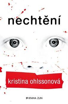 Kristina Ohlsson: Nechtění cena od 239 Kč
