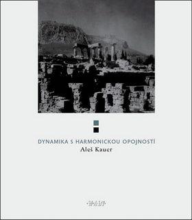 Aleš Kauer: Dynamika s harmonickou opojností cena od 56 Kč